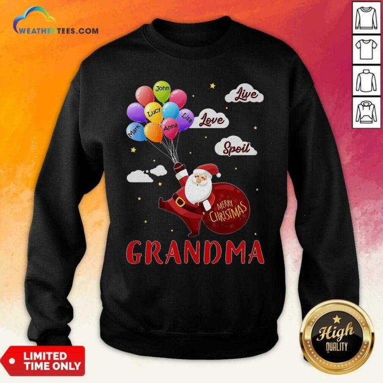 Santa Claus Merry Christmas Grandma Live Love Spoil Sweatshirt - Design By Weathertees.com