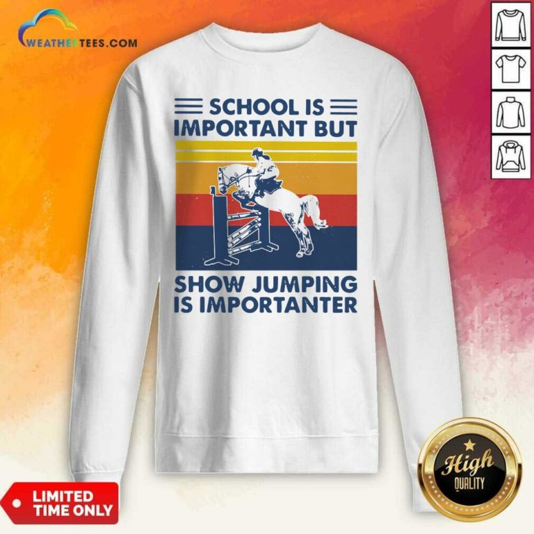 School Is Important But Show Jumping Is Importanter Vintage Retro Sweatshirt - Design By Weathertees.com