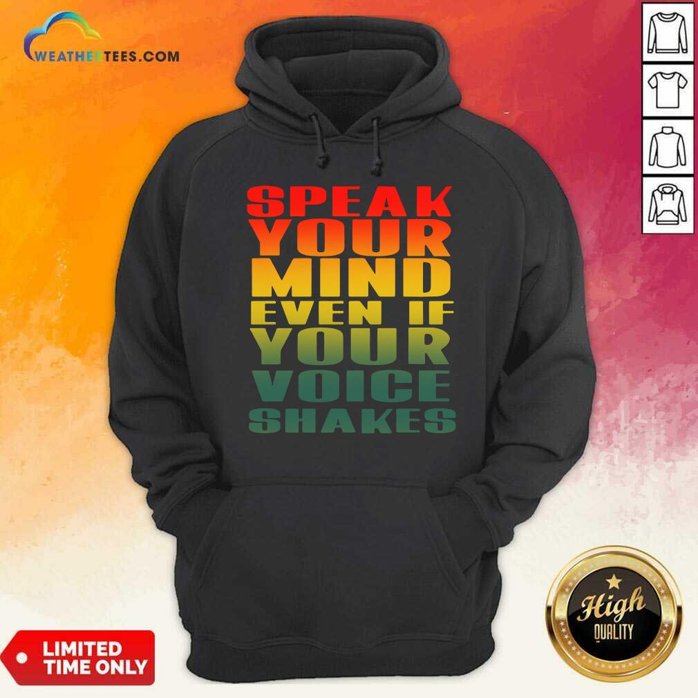 Speak Your Mind Even If Your Voice Shakes Hoodie - Design By Weathertees.com