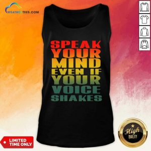 Speak Your Mind Even If Your Voice Shakes Tank Top - Design By Weathertees.com