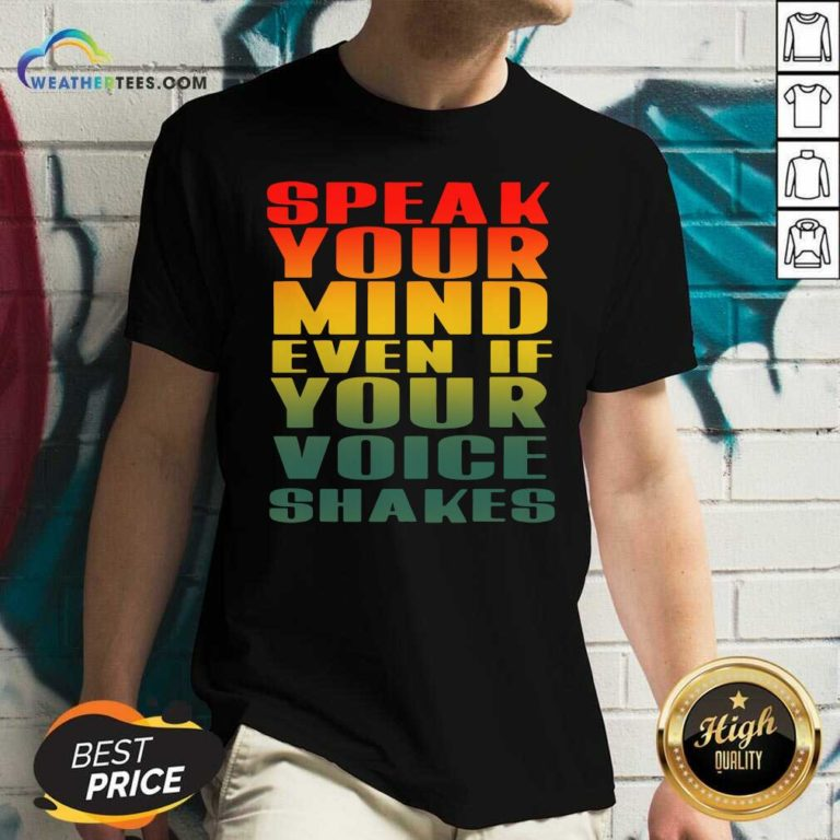 Speak Your Mind Even If Your Voice Shakes V-neck - Design By Weathertees.com