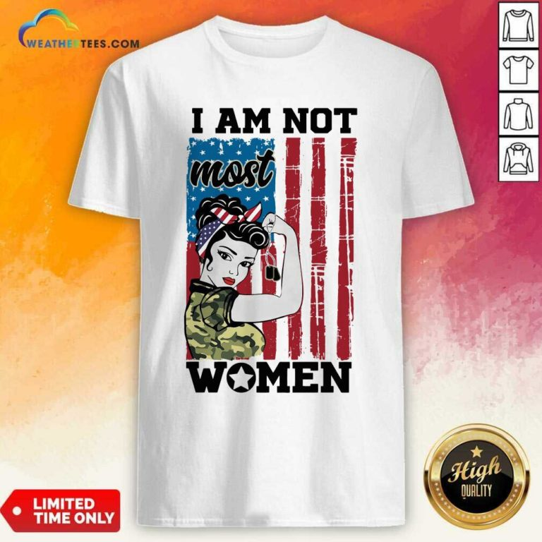 Strong Woman I Am Not Most Women American Flag Shirt - Design By Weathertees.com