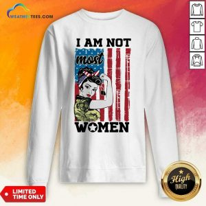 Strong Woman I Am Not Most Women American Flag Sweatshirt - Design By Weathertees.com