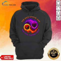 The Dice Giveth And The Dice Taketh Away Hoodie - Design By Weathertees.com