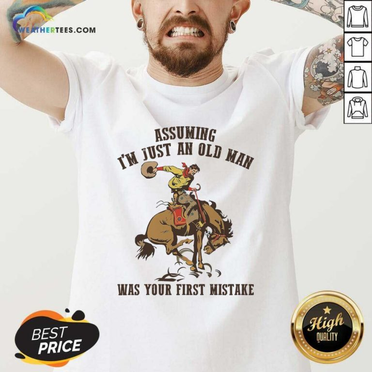 Assuming I'm Just An Old Man Was Your First Mistake Horse V-neck - Design By Weathertees.com