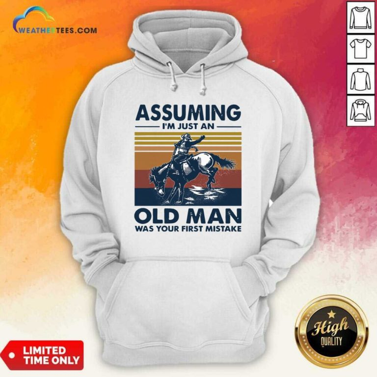 Assuming I'm Just An Old Man Was Your First Mistake Riding Horse Vintage Retro Hoodie - Design By Weathertees.com
