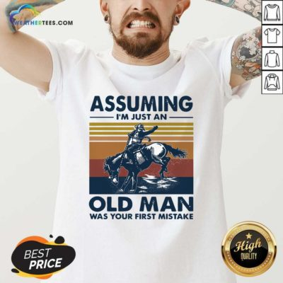 Assuming I'm Just An Old Man Was Your First Mistake Riding Horse Vintage Retro V-neck - Design By Weathertees.com