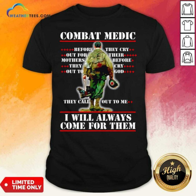 Combat Medic I WIll Always Come For Them Shirt - Design By Weathertees.com