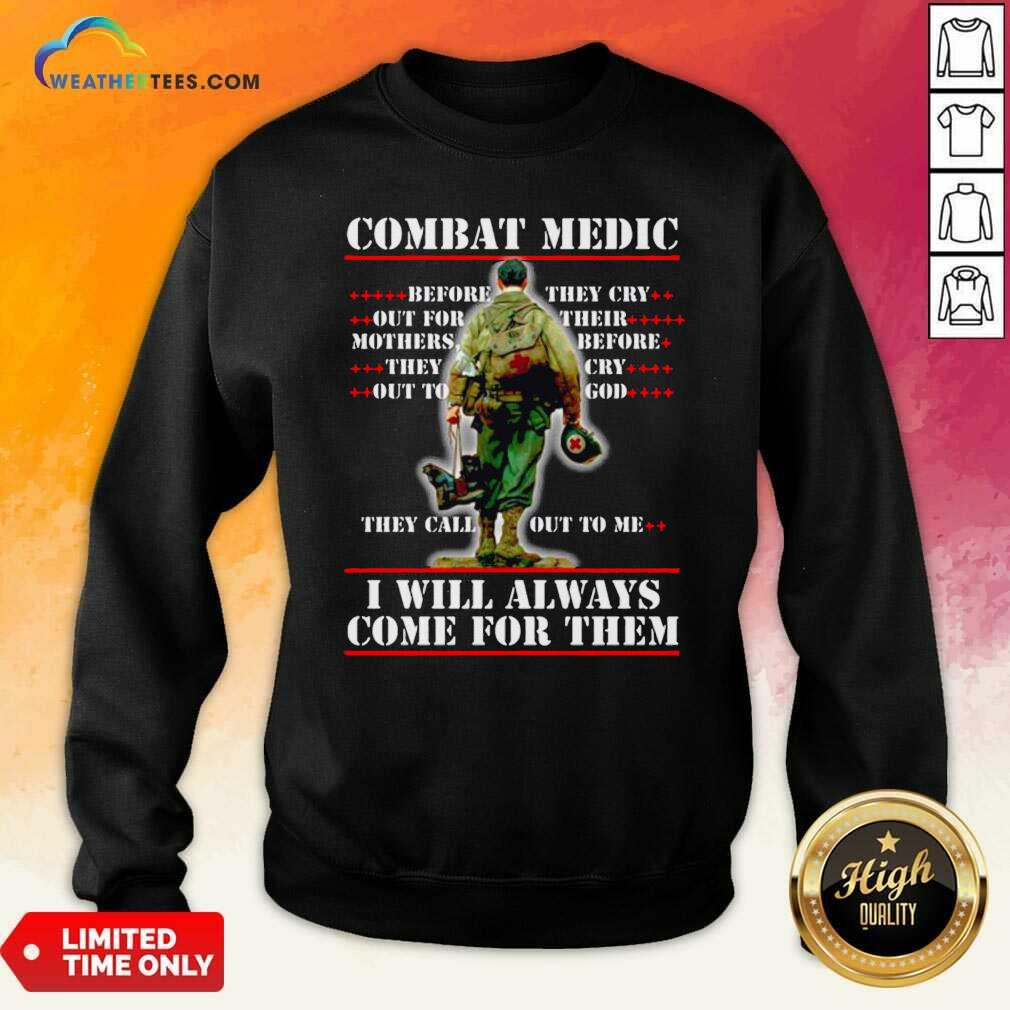 Combat Medic I WIll Always Come For Them Sweatshirt - Design By Weathertees.com