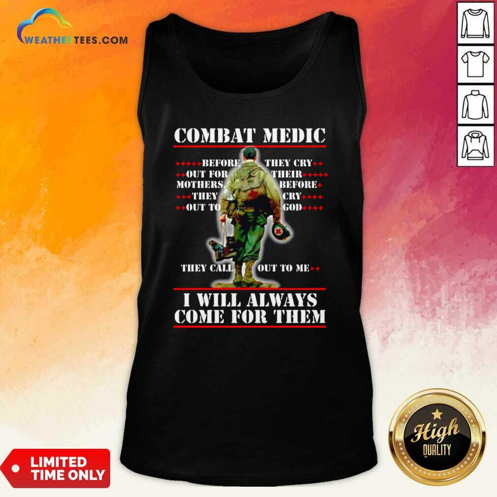 Combat Medic I WIll Always Come For Them Tank Top - Design By Weathertees.com