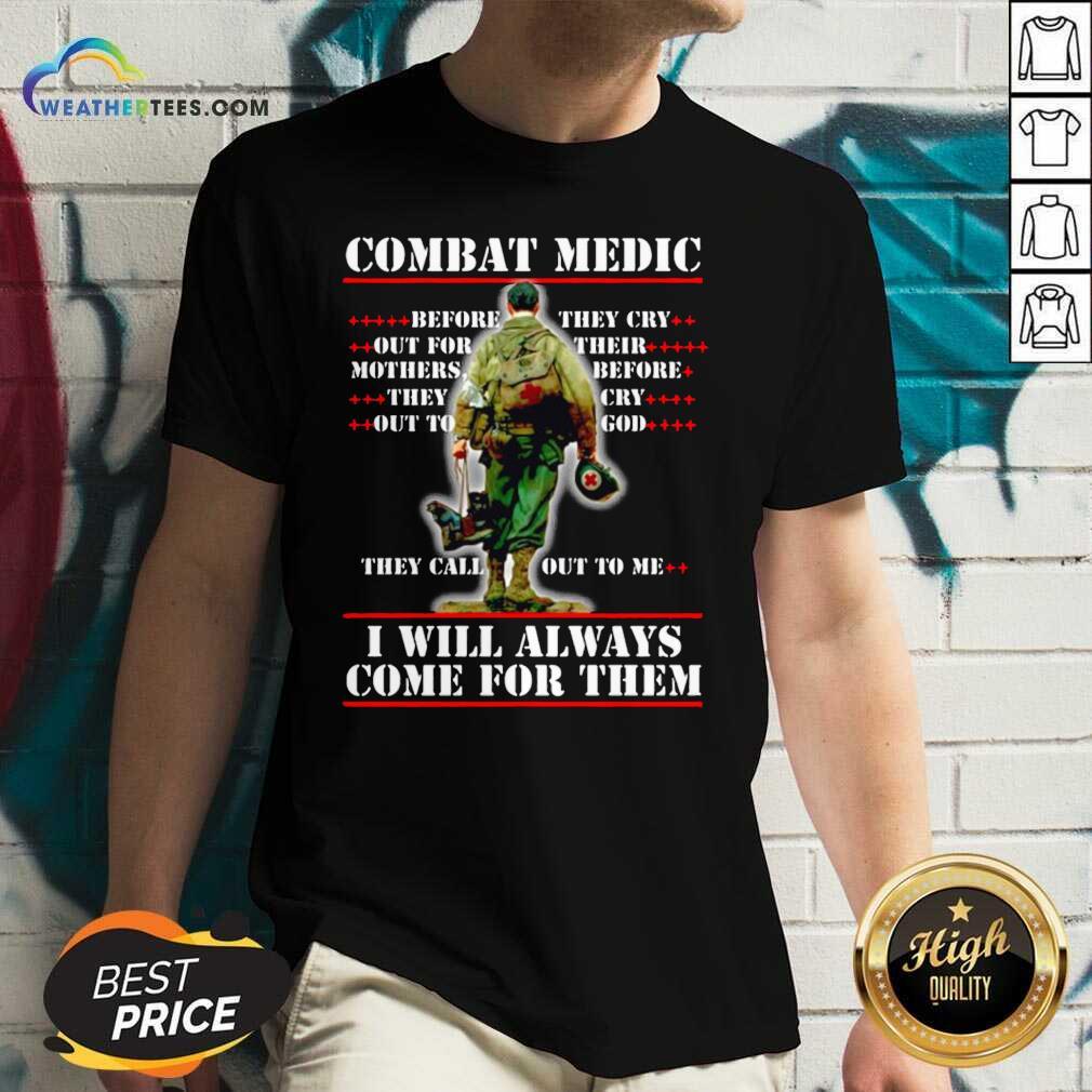 Combat Medic I WIll Always Come For Them V-neck - Design By Weathertees.com