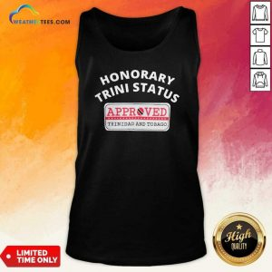 Cool Honorary Trini Status Approved Trinidad And Tobago Tank Top - Design By Weathertees.com