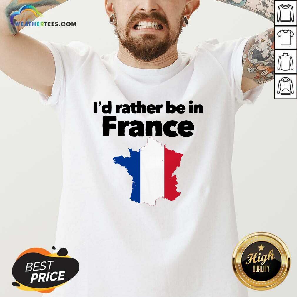 I'd Rather Be In France V-neck - Design By Weathertees.com
