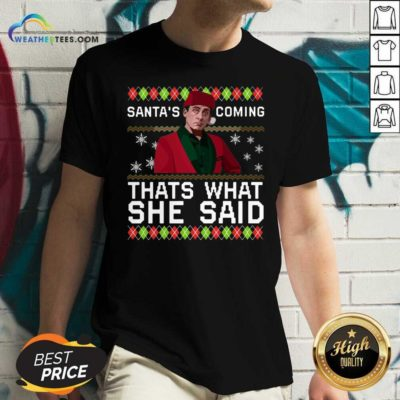 Michael Scott Santa's Coming That's What She Said Ugly Christmas V-neck - Design By Weathertees.com