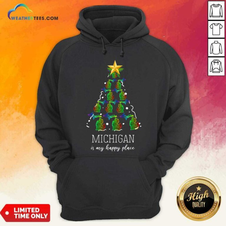 Michigan Is My Happy Place Merry Christmas Tree Hoodie - Design By Weathertees.com