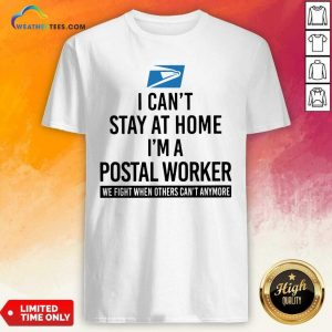 USPS I Can't Stay At Home I'm A Postal Worker Shirt - Design By Weathertees.com