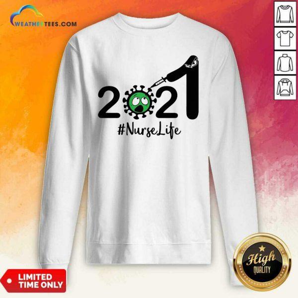 2021 Coronavirus #Nurse Life Sweatshirt - Design By Weathertees.com