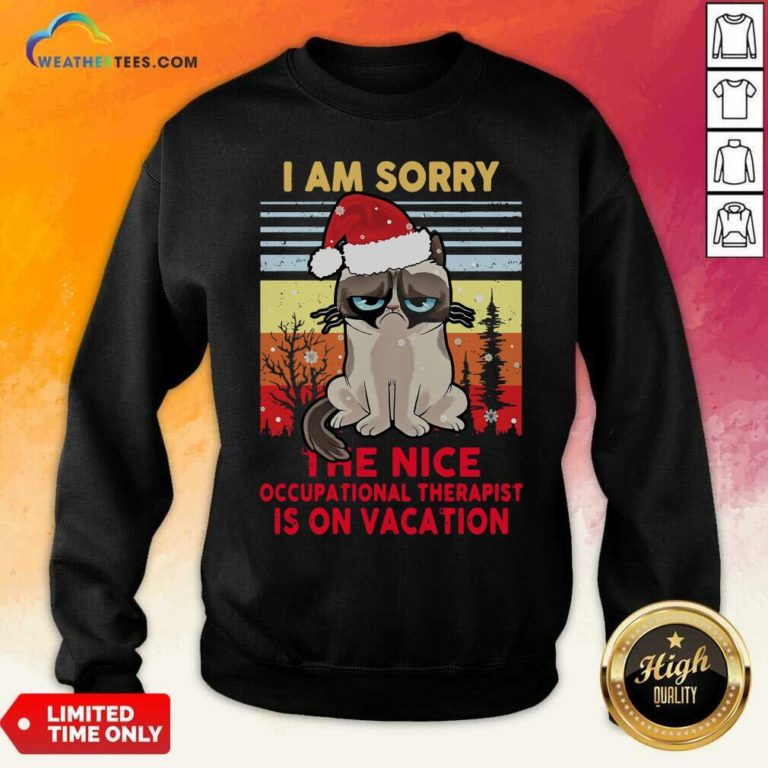 Cat Santa I Am Sorry The Nice Occupational Therapist Is On Vacation Ugly Christmas Sweatshirt - Design By Weathertees.com