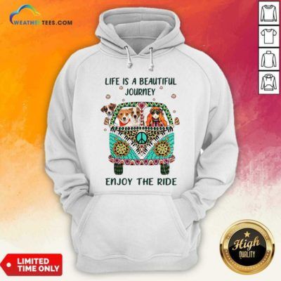 Hippie Bus Girl And Dog Life Is A Beautiful Journey Enjoy The Ride Hoodie - Design By Weathertees.com