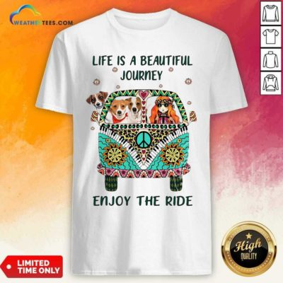 Hippie Bus Girl And Dog Life Is A Beautiful Journey Enjoy The Ride Shirt - Design By Weathertees.com