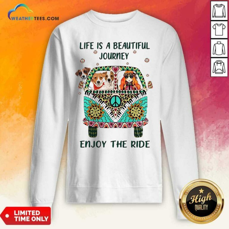 Hippie Bus Girl And Dog Life Is A Beautiful Journey Enjoy The Ride Sweatshirt - Design By Weathertees.com