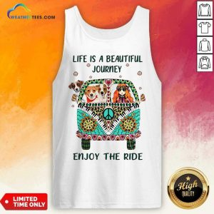 Hippie Bus Girl And Dog Life Is A Beautiful Journey Enjoy The Ride Tank Top - Design By Weathertees.com