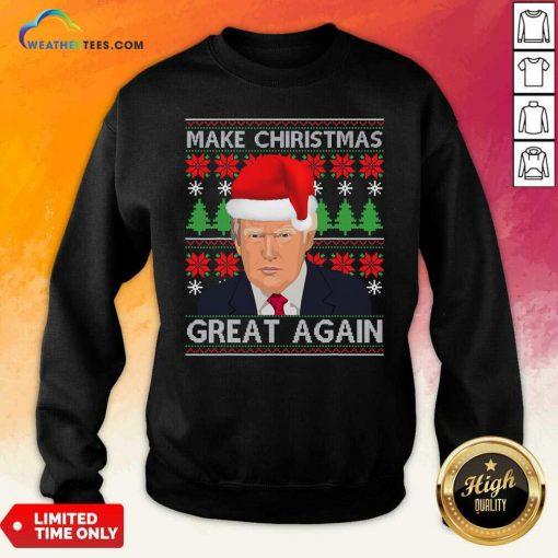 Make Christmas Great Again Trump Santa Hat Ugly Xmas Sweatshirt - Design By Weathertees.com
