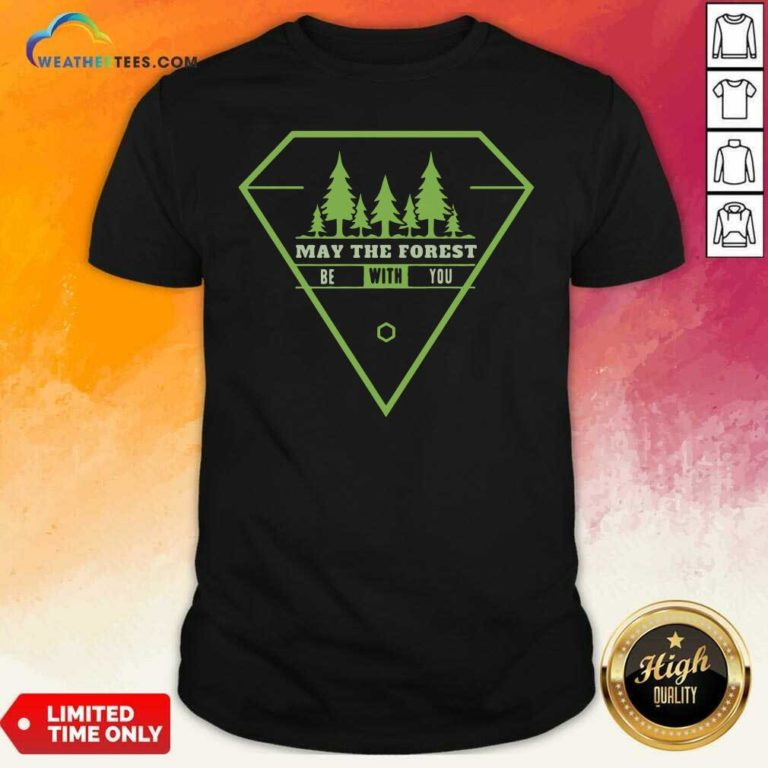 May The Forest Be With You Shirt - Design By Weathertees.com