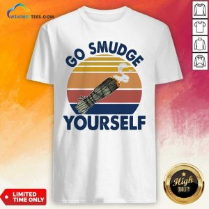 Sage Bundle Smoking Go Smudge Yourself Vintage Retro Shirt - Design By Weathertees.com