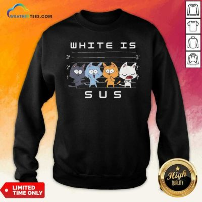 White Is Sus The Cat Sweatshirt - Design By Weathertees.com