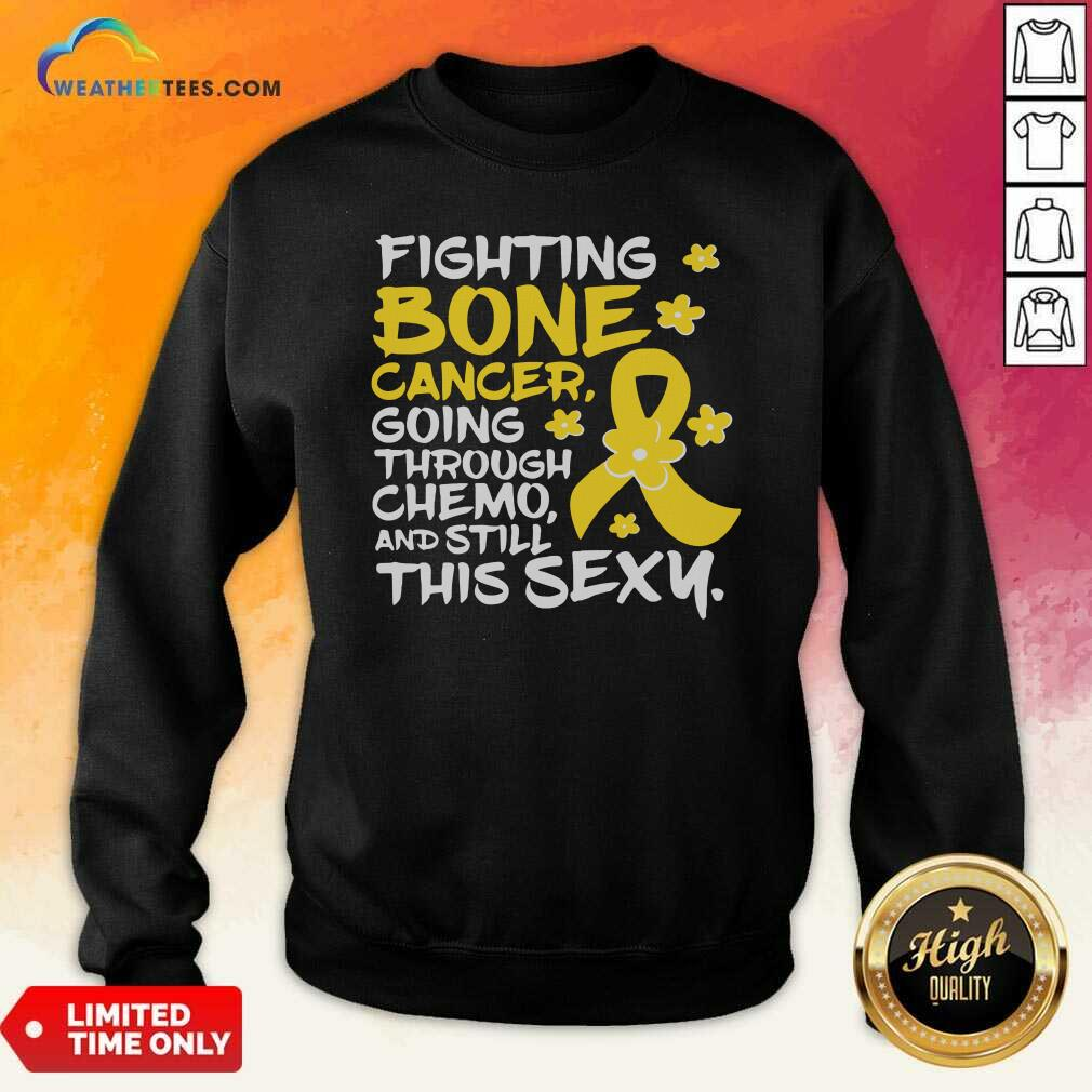 Fighting Bone Cancer Going Through Chemo And Still This Sexy Yellow Ribbon Sweatshirt - Design By Weathertees.com