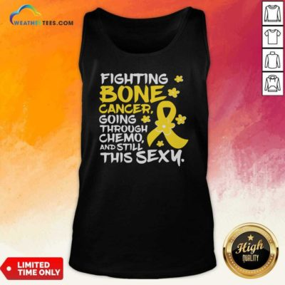 Fighting Bone Cancer Going Through Chemo And Still This Sexy Yellow Ribbon Tank Top - Design By Weathertees.com