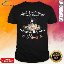 Angels Don't Always Have Wings Border Collie Sometimes They Have Paws Shirt - Design By Weathertees.com