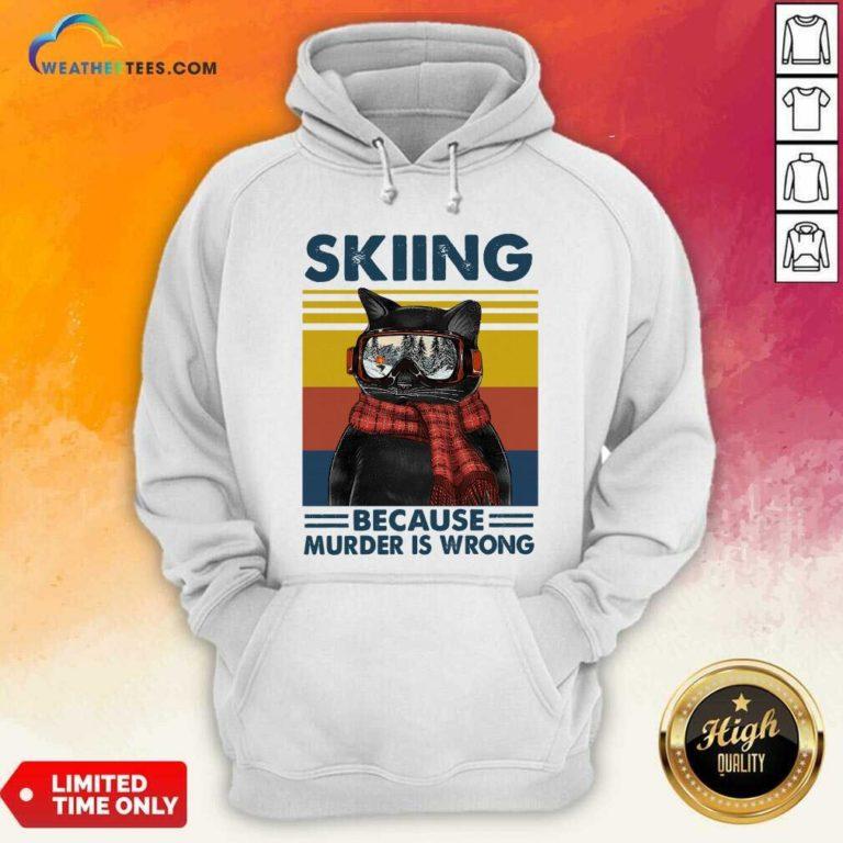 Black Cat Skiing Because Murder Is Wrong Vintage Retro Hoodie - Design By Weathertees.com