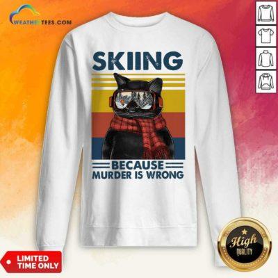 Black Cat Skiing Because Murder Is Wrong Vintage Retro Sweatshirt - Design By Weathertees.com