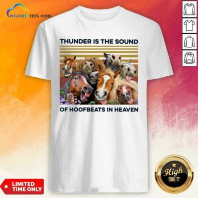 Horses Thunder Is The Sound Of Hoofbeats In Heaven Vintage Retro Shirt - Design By Weathertees.com