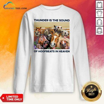 Horses Thunder Is The Sound Of Hoofbeats In Heaven Vintage Retro Sweatshirt - Design By Weathertees.com