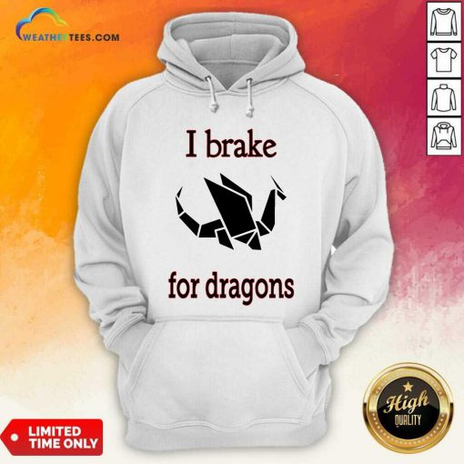 I Brake For Dragon Bumper Hoodie - Design By Weathertees.com