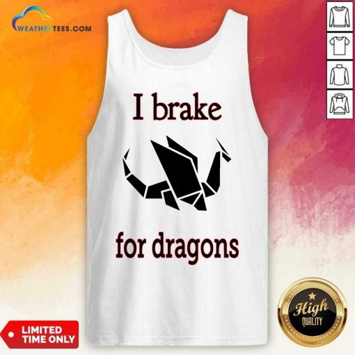 I Brake For Dragon Bumper Tank Top - Design By Weathertees.com