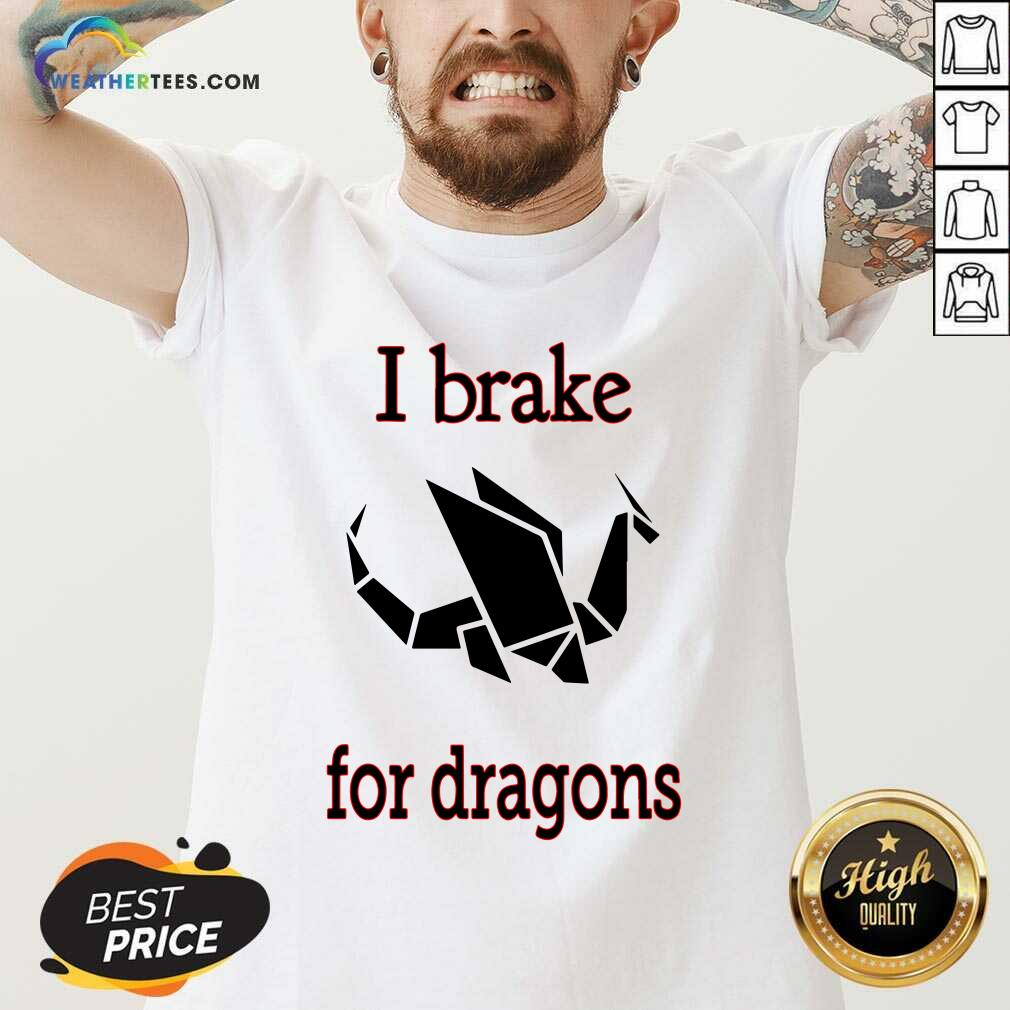 I Brake For Dragon Bumper V-neck - Design By Weathertees.com