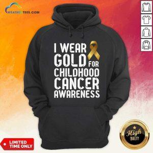 I Wear Gold For Childhood Cancer Awareness Ribbon Gold Hoodie - Design By Weathertees.com