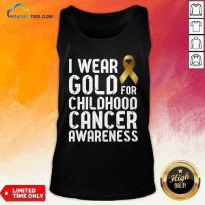 I Wear Gold For Childhood Cancer Awareness Ribbon Gold Tank Top - Design By Weathertees.com