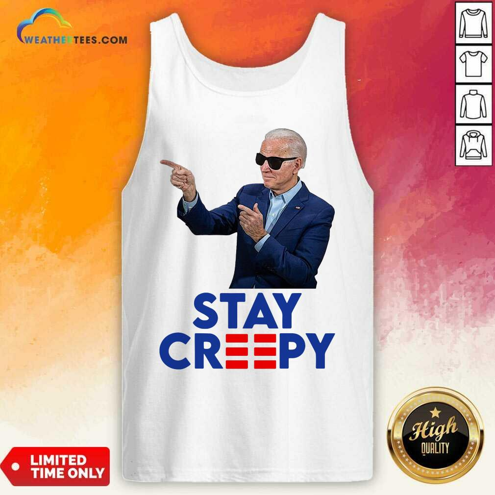 Joe Biden Stay Creepy Tank Top - Design By Weathertees.com
