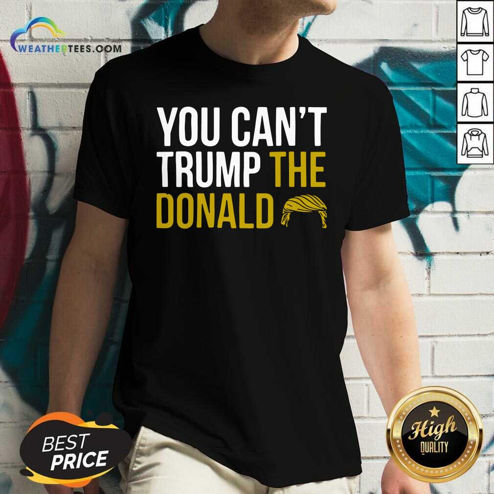You Can't Trump The Donald V-neck - Design By Weathertees.com