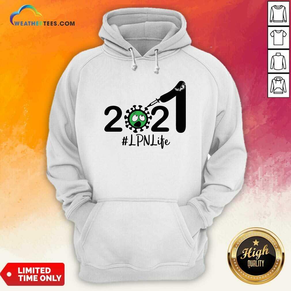2021 Coronavirus LPN #Life Hoodie - Design By Weathertees.com