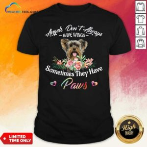 Angels Don't Always Have Wings Yorkshire Terrier Sometimes They Have Paws Shirt - Design By Weathertees.com