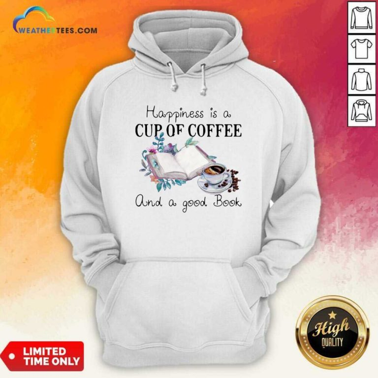 Happiness Is A Cup Of Coffee And A Good Book Hoodie - Design By Weathertees.com