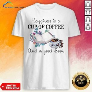 Happiness Is A Cup Of Coffee And A Good Book Shirt - Design By Weathertees.com