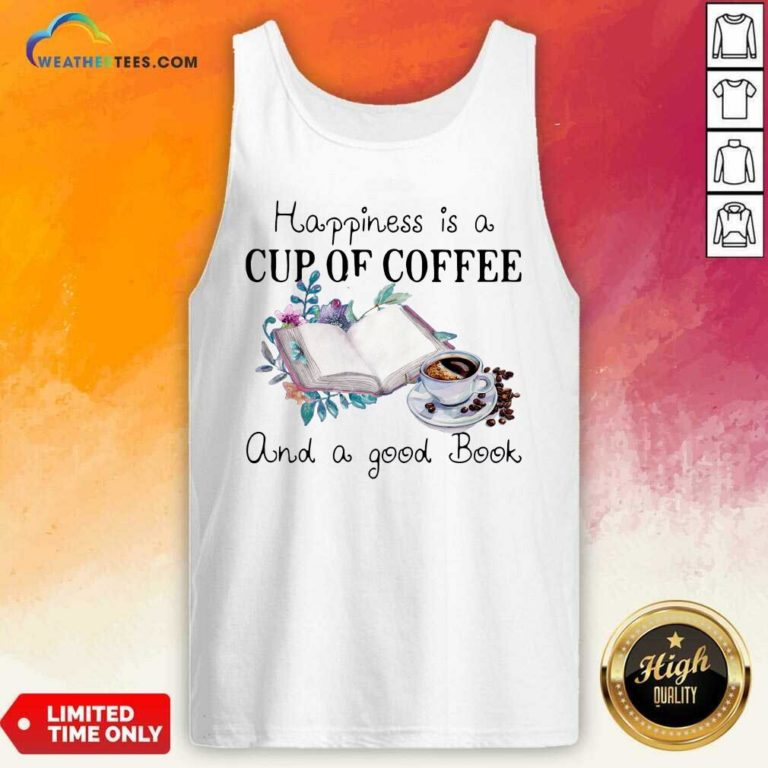 Happiness Is A Cup Of Coffee And A Good Book Tank Top - Design By Weathertees.com