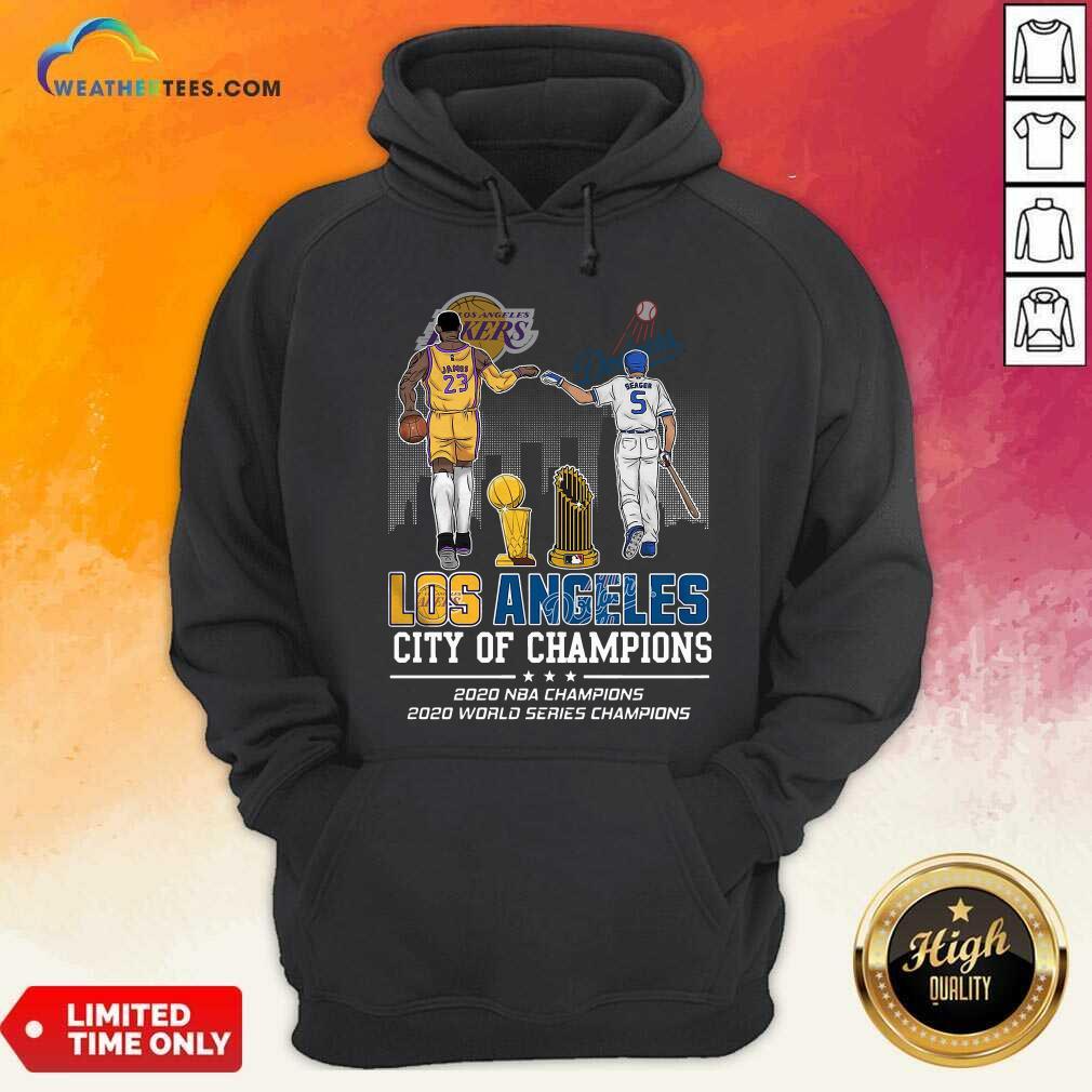 Lebron James And Corey Seager Los Angeles Lakers Dodgers City Of Champions 2020 Hoodie - Design By Weathertees.com